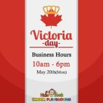 Victoria's day Business Hours!